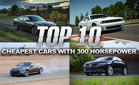 Cheap 300 Hp Cars by Top 10 Cheapest Cars With 300 Horsepower 187 Autoguide News