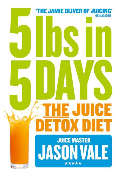 Is Vale The Best Detox by Jason Vale 5lbs In 5 Days Diet