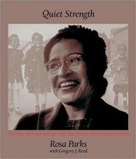 reflections by rosa parks the strength and faith of a who changed a nation books strength the faith the and the of a