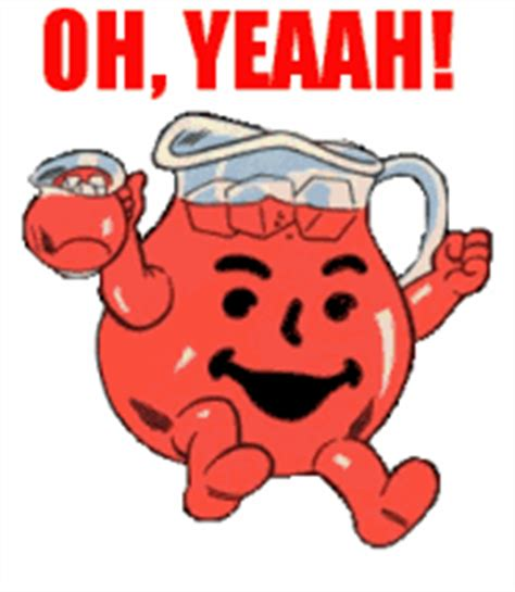 Kool Aid Oh Yeah Meme - from the makers of kool aid