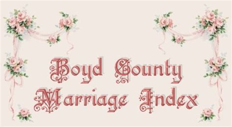 Butte County Marriage Records Boyd County Marriage Index