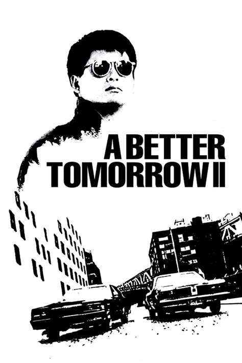 a better tomorrow a better tomorrow ii 1987 posters the database