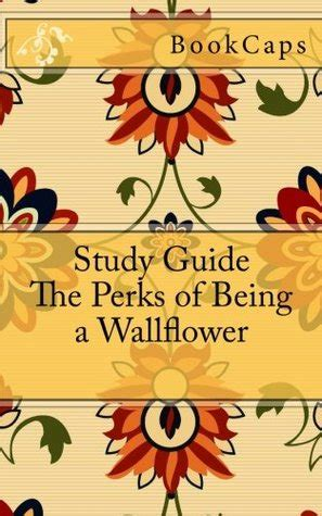 how to woo a wallflower romancing the books the perks of being a wallflower a bookcaps study guide by