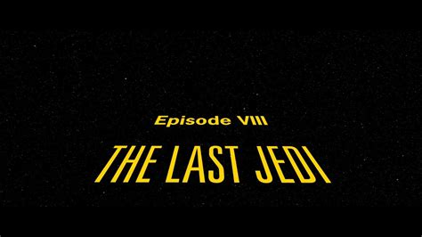 star wars the last jedi opening night fan event star wars the last jedi opening crawl concept fan made