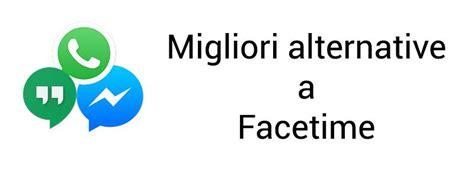 facetime android app facetime android migliori alternative a facetime su android