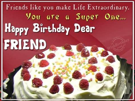 Happy Birthday Wishes To Dear One You Are A Super One Happy Birthday Dear Friend