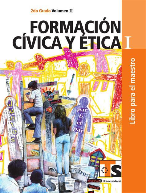 libros de texto gratuito de primaria downloadily docs maestro formaci 243 n c 237 vica y 201 tica 2o grado volumen ii by
