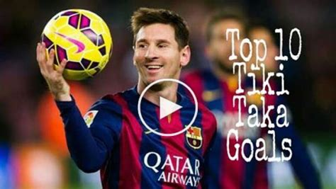 messi best gol lionel messi top 10 tiki taka goals