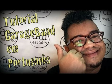 tutorial filmora em portugues tutorial garageband em portugu 234 s youtube