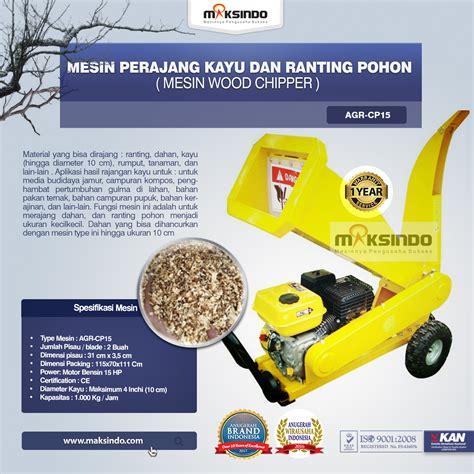 Mesin Pencacah Rumput Tangerang jual mesin perajang kayu dan ranting pohon agr cp15 di