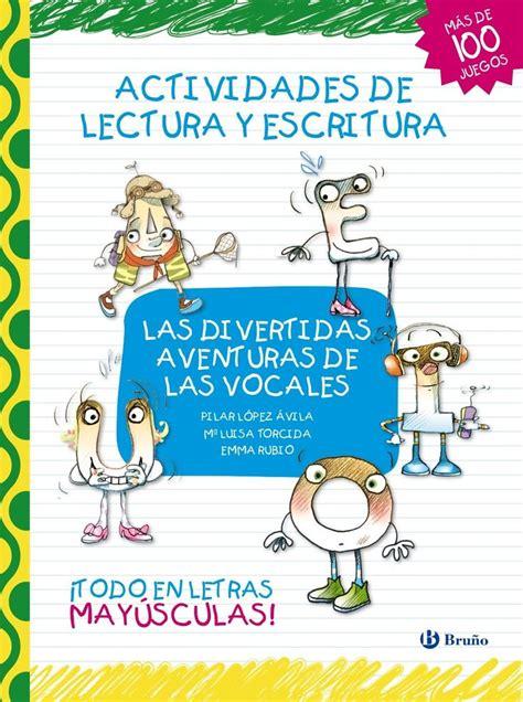las divertidas aventuras de 8421685120 las divertidas aventuras de las vocales actividades de lectura y escritura castellano a