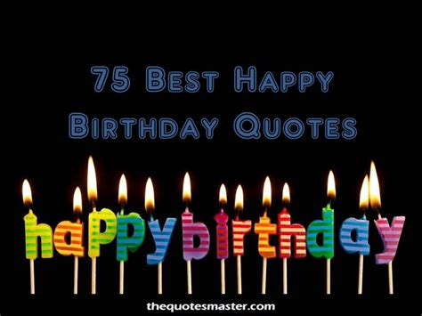 75th Birthday Quotes For Best Happy Birthday Quotes And Wishes For Anyone Birthday