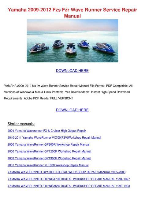 Yamaha 2009 2012 Fzs Fzr Wave Runner Service By