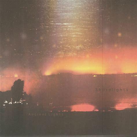 Ancient Light shorelights ancient lights vinyl at juno records
