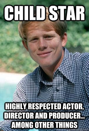 Actor Memes - child star highly respected actor director and producer
