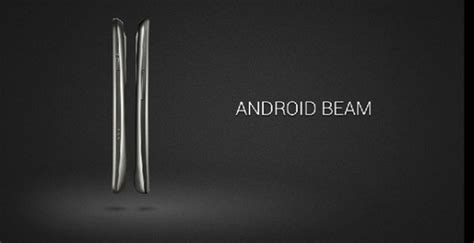 what is android beam how to use android beam to send files and photos