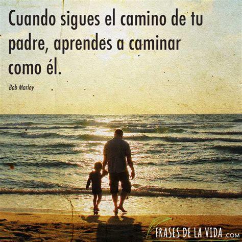 cuando ã contigo ã when i lived with cuando sigues el camino de tu padre aprendes a caminar