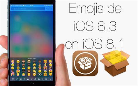 ios 8 3 jailbreak los nuevos emojis de ios 8 3 en ios 8 1 con jailbreak