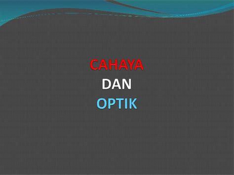 Ensiklopedia Fisika Cahaya Dan Optik persentasi cahaya dan optik
