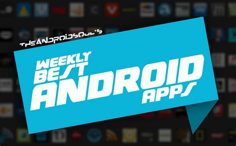 best quality app android the new apps of this week peace tech