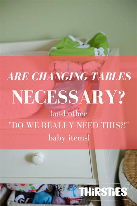 changing table necessary is a changing table necessary and other do we need this