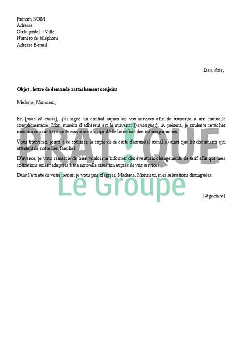 Lettre Pour Demande De Visa Conjoint Lettre De Demande De Rattachement De Conjoint 224 Sa Mutuelle Pratique Fr