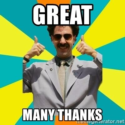 Great Memes - great many thanks borat meme meme generator