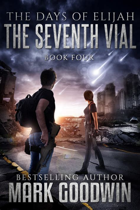 the seventh vial a novel of the great tribulation the days of elijah volume 4 books prepper recon helping you to prepare for the uncertain