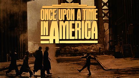 martin scorsese once upon a time in america passion for movies once upon a time in america a