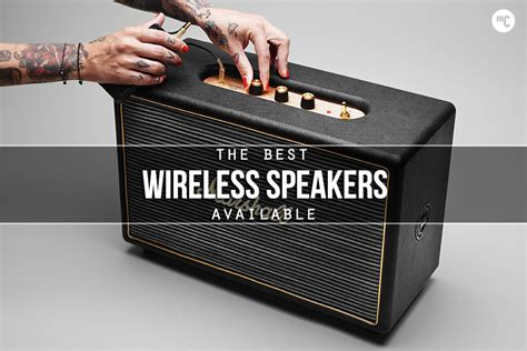best speakers wireless the best wireless speakers