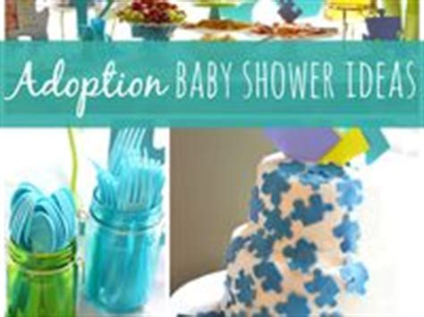Adoption Shower Ideas by 1000 Images About Adoption Shower Ideas On