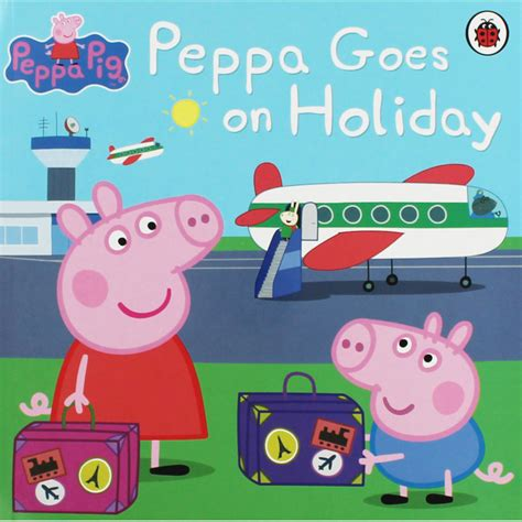 peppa goes on holiday by ladybird books animal stories at the works