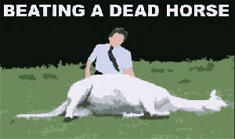 Beating A Dead Horse Meme - beating dead gif beating dead horse gifs say more with