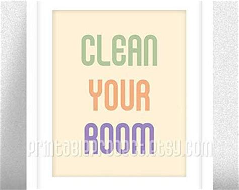 quotes about cleaning your room popular items for clean your room on etsy