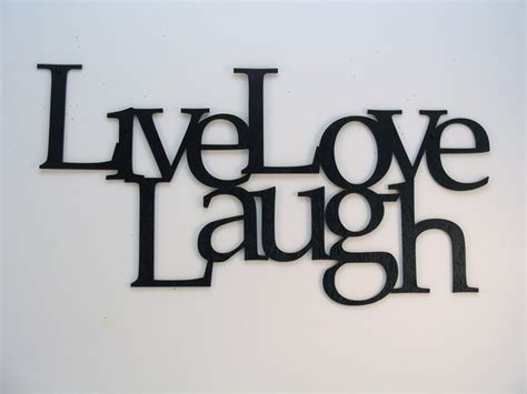 live laugh love live love laugh may 2011