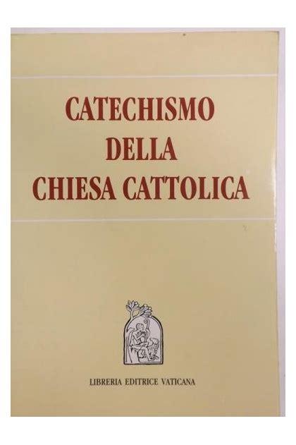 catechismo della chiesa cattolica libreria editrice vaticana catechismo della chiesa cattolica 20 00 z蛯 tezeusz pl
