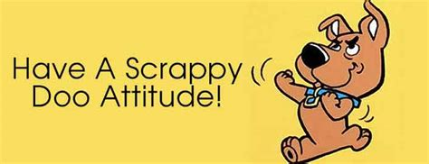 what of is scrappy doo a scrappy doo attitude inspire to win