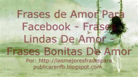 imagenes y frases bonitas con sapos frases de amor para facebook frases lindas de amor