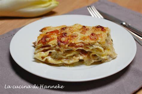 come si cucina l insalata belga lasagne con insalata belga e prosciutto la cucina di hanneke