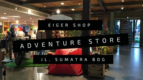 Shop Bandung eiger shop bandung jalan sumatera smell like home