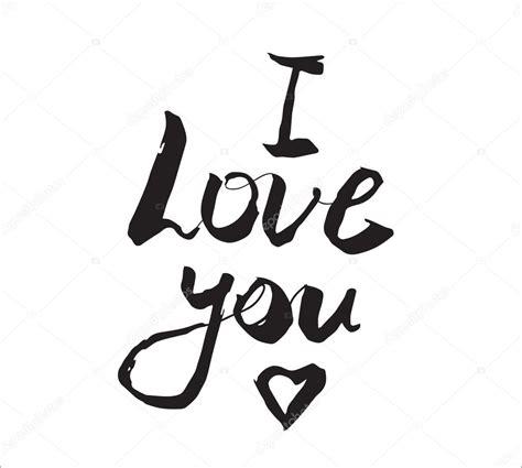 imagenes te amo negro te amo inscripci 243 n tarjeta de felicitaci 243 n con caligraf 237 a