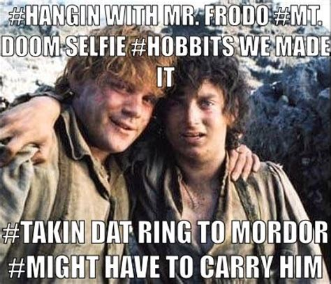 Frodo Meme - mt doom selfie sam and frodo lord of the rings meme