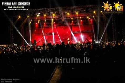 hirufm lk hiru proudly presents vishal shekhar live in concert sri