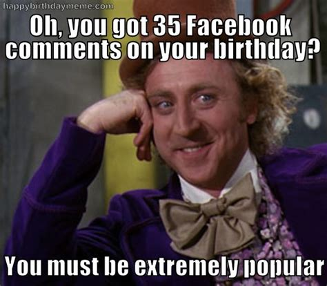 Memes Birthday - happy birthday memes willie wonka birthday meme happy