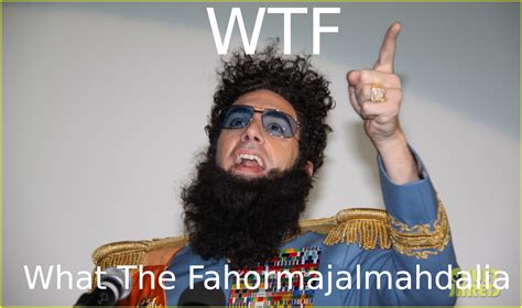 The Dictator Memes - aladeen style quot wtf quot know your meme