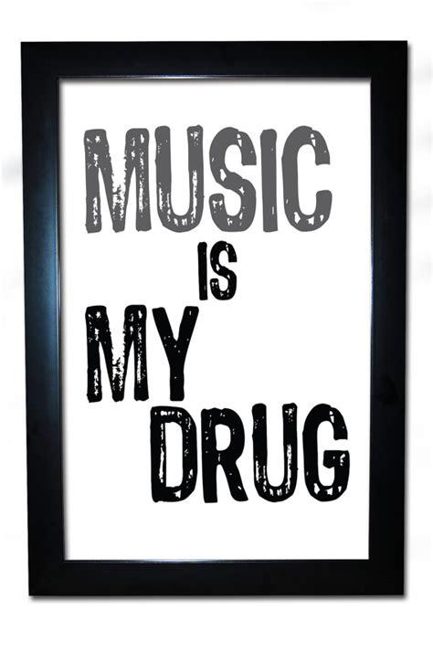 your love is my drug music on 1 musica musik band music is my drug print love teenager bedroom black