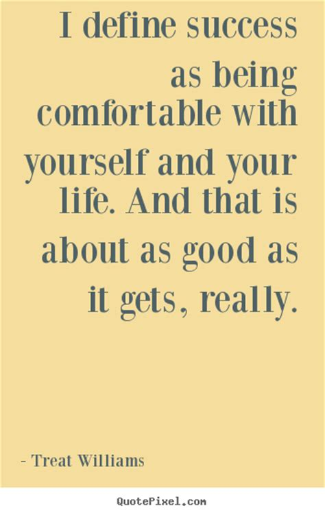 being comfortable with yourself define success as being comfortable with yourself and your
