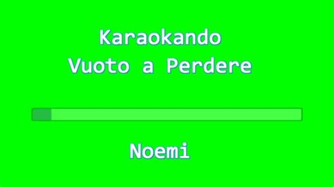 testo vuoto a perdere karaoke italiano vuoto a perdere noemi testo