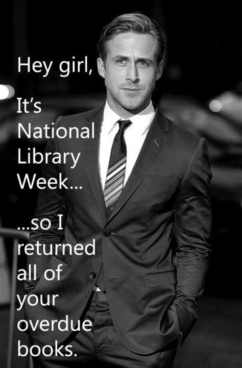 Ryan Gosling Reading Meme - 79 best library jokes images on pinterest humor jokes