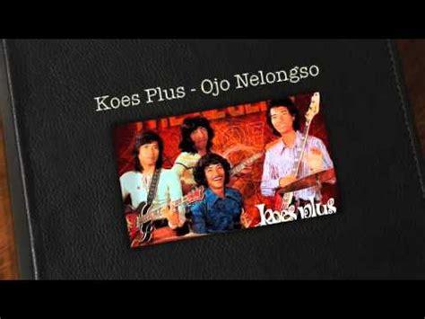 download mp3 koes plus koes plus ojo nelongso chords chordify